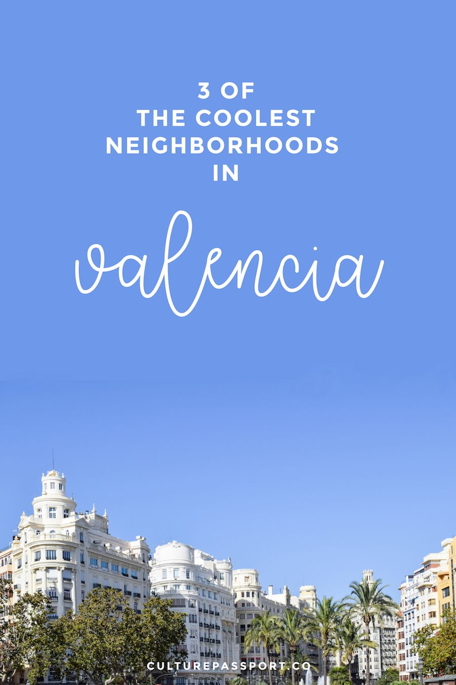 3 Coolest Neighborhoods in Valencia Spain