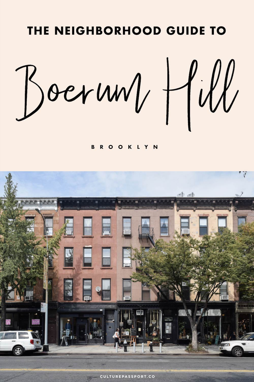 The Neighborhood Guide to Boerum Hill New York