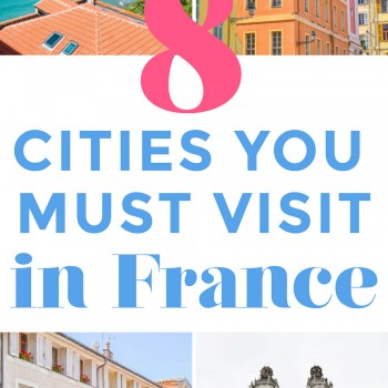 8 Coolest Cities to Visit in France