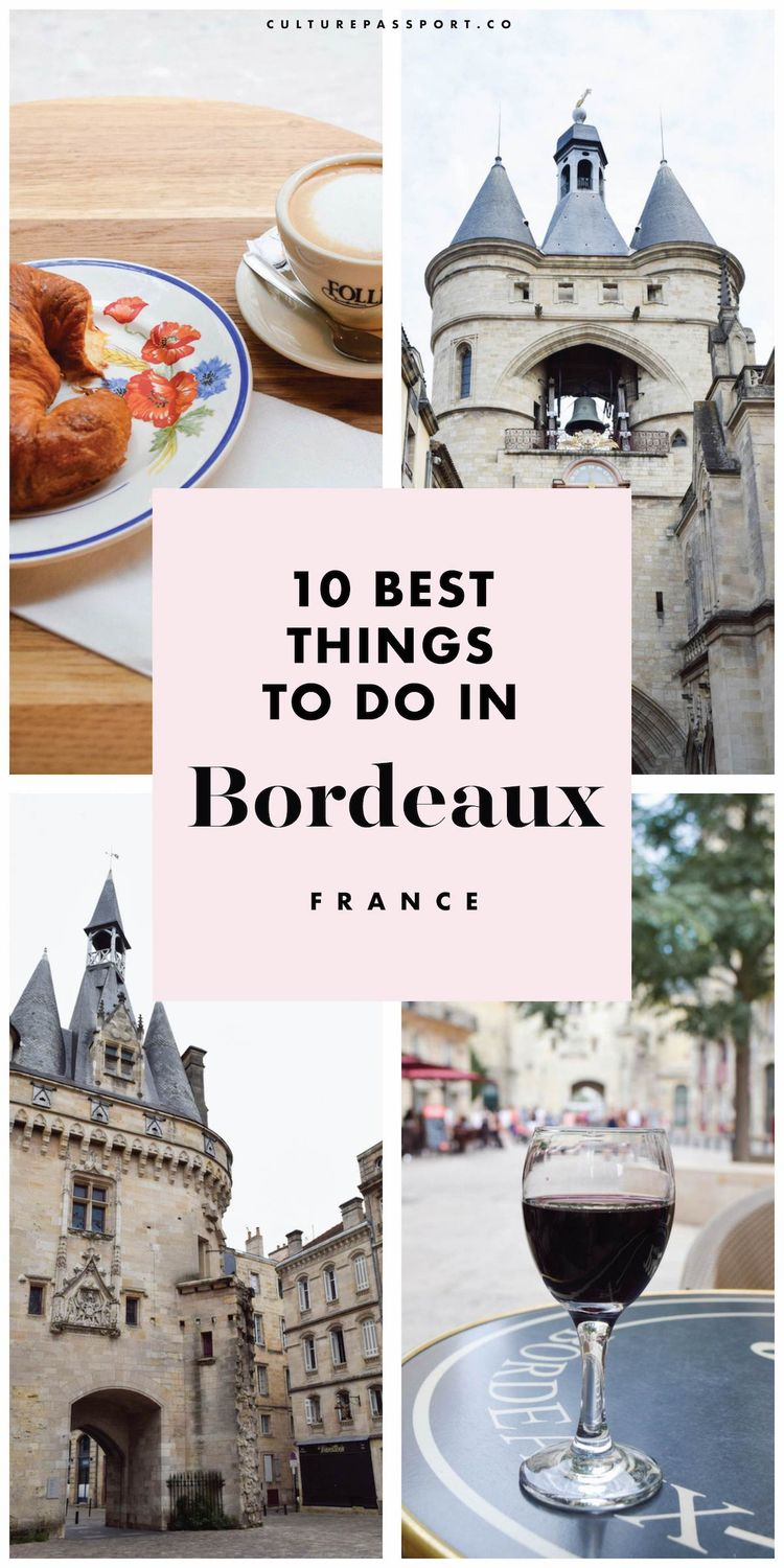 10 Best Things to Do in Bordeaux France!