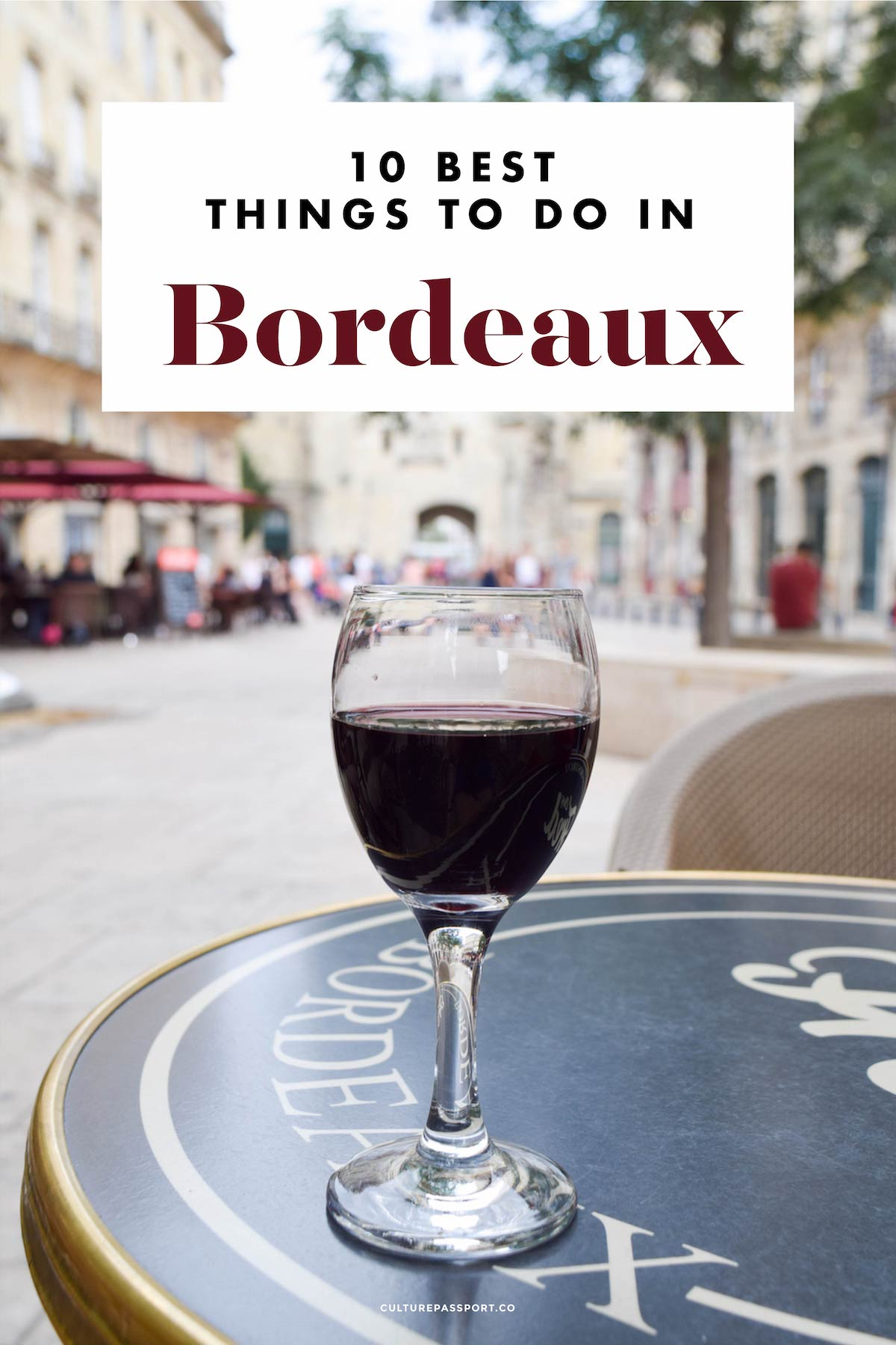 10 Best Things to Do in Bordeaux, France!