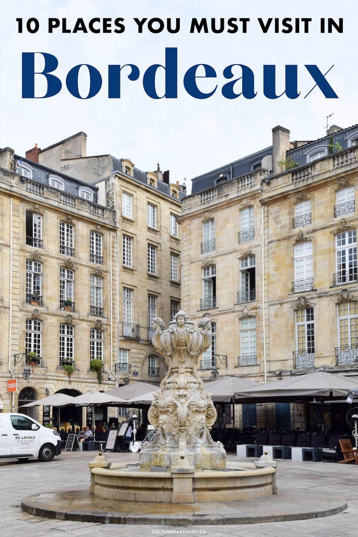10 Places You Must Visit in Bordeaux