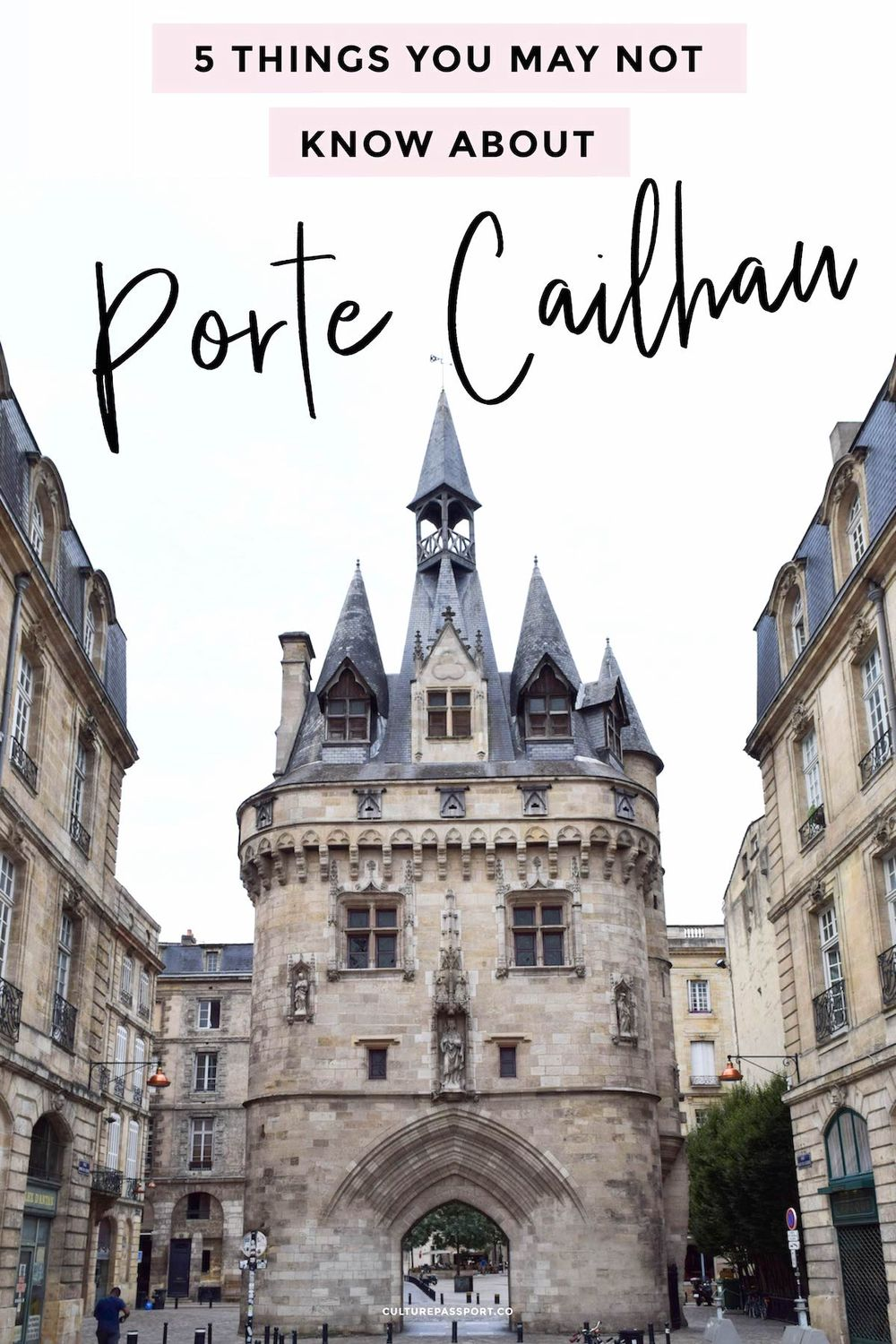 5 Things You Probably Don't Know about Porte Cailhau, Bordeaux! #travelfrance