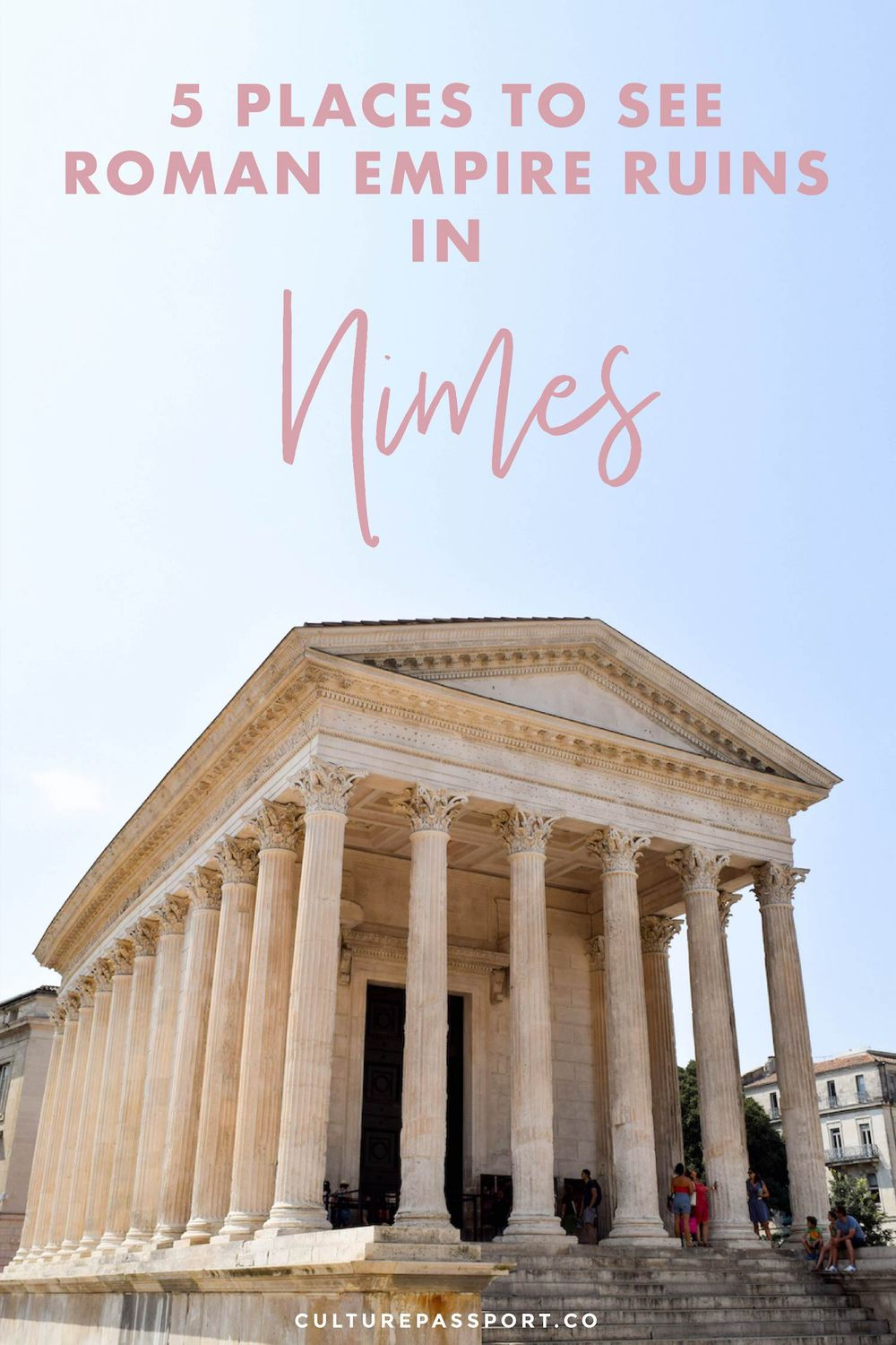 See a Glimpse of the Former Roman Empire in Nîmes, France