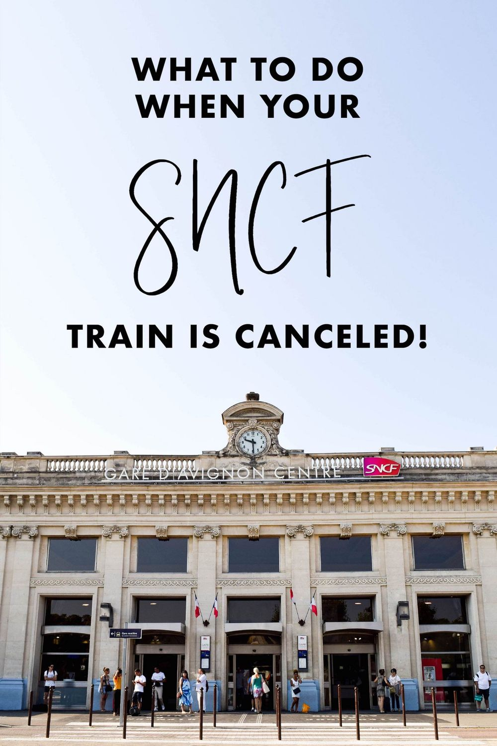 What to Do When Your SNCF Train is Canceled