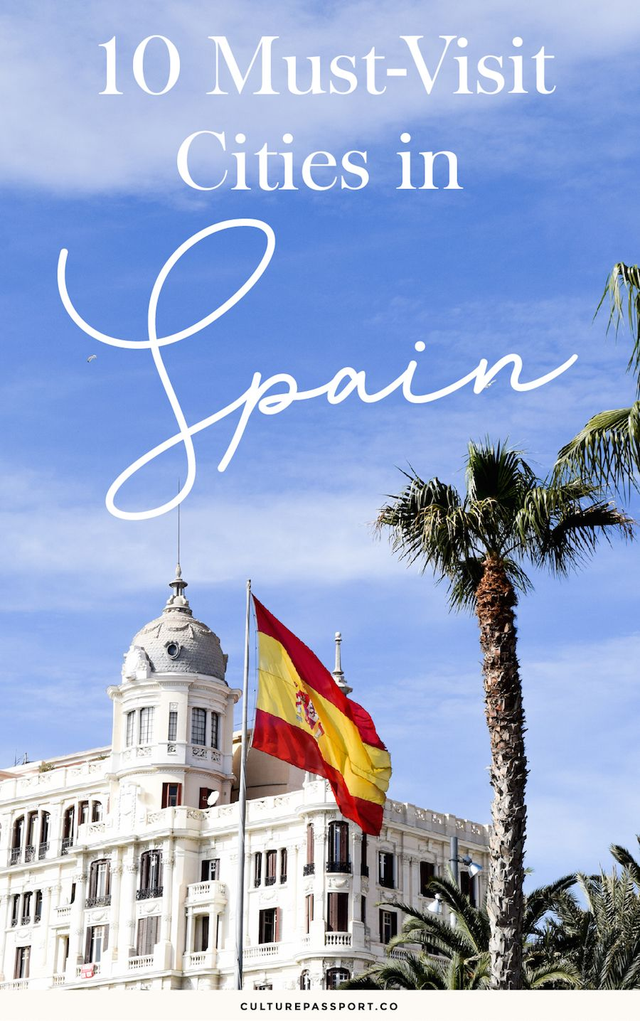 Must-Visit Cities in Spain – Planning a trip to Spain? This Spanish city guide should help you! #spain #spaintravel #travelspain