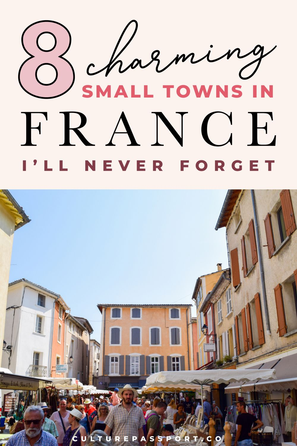 8 Charming Small Towns In France I'll Never Forget