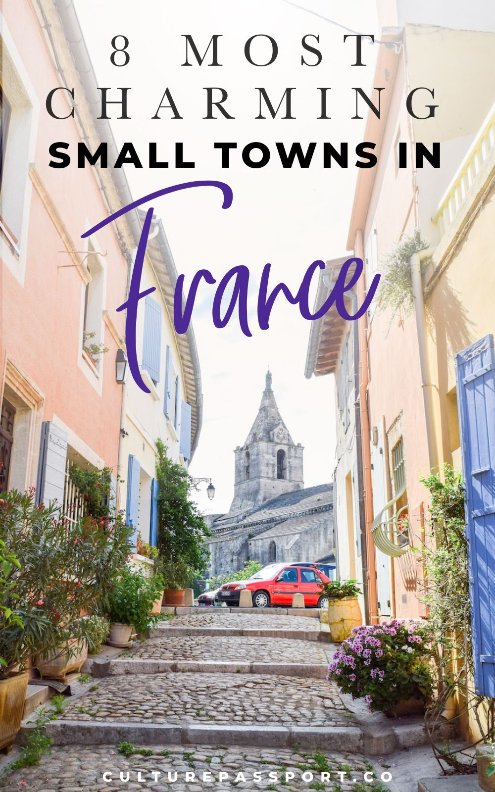 8 Most Charming Small Towns In France You Need To Visit