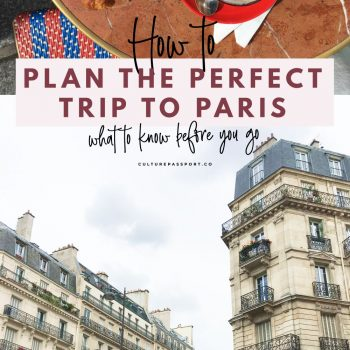 How To Plan The Perfect Trip To Paris