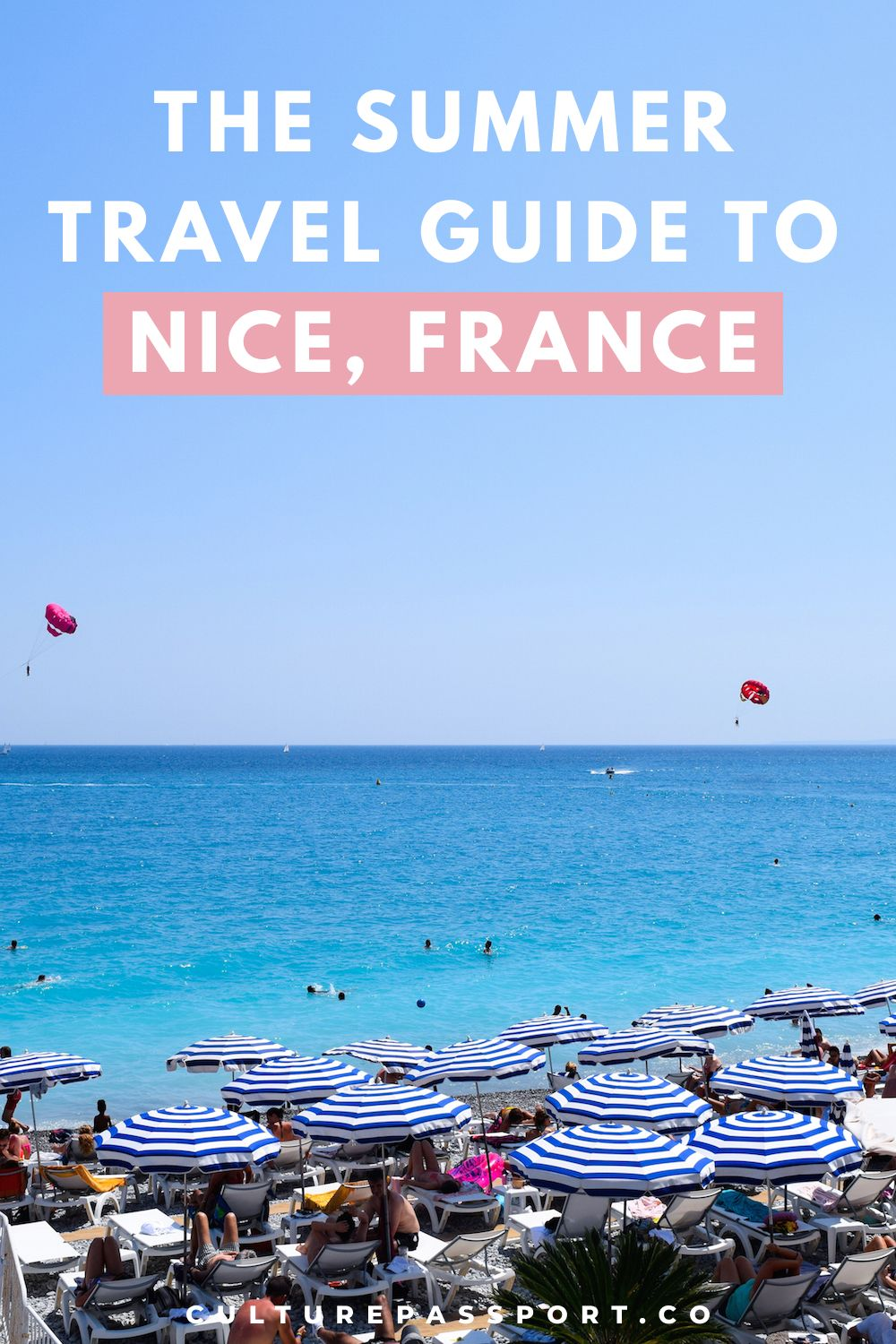 The Summer Travel Guide To Nice, France