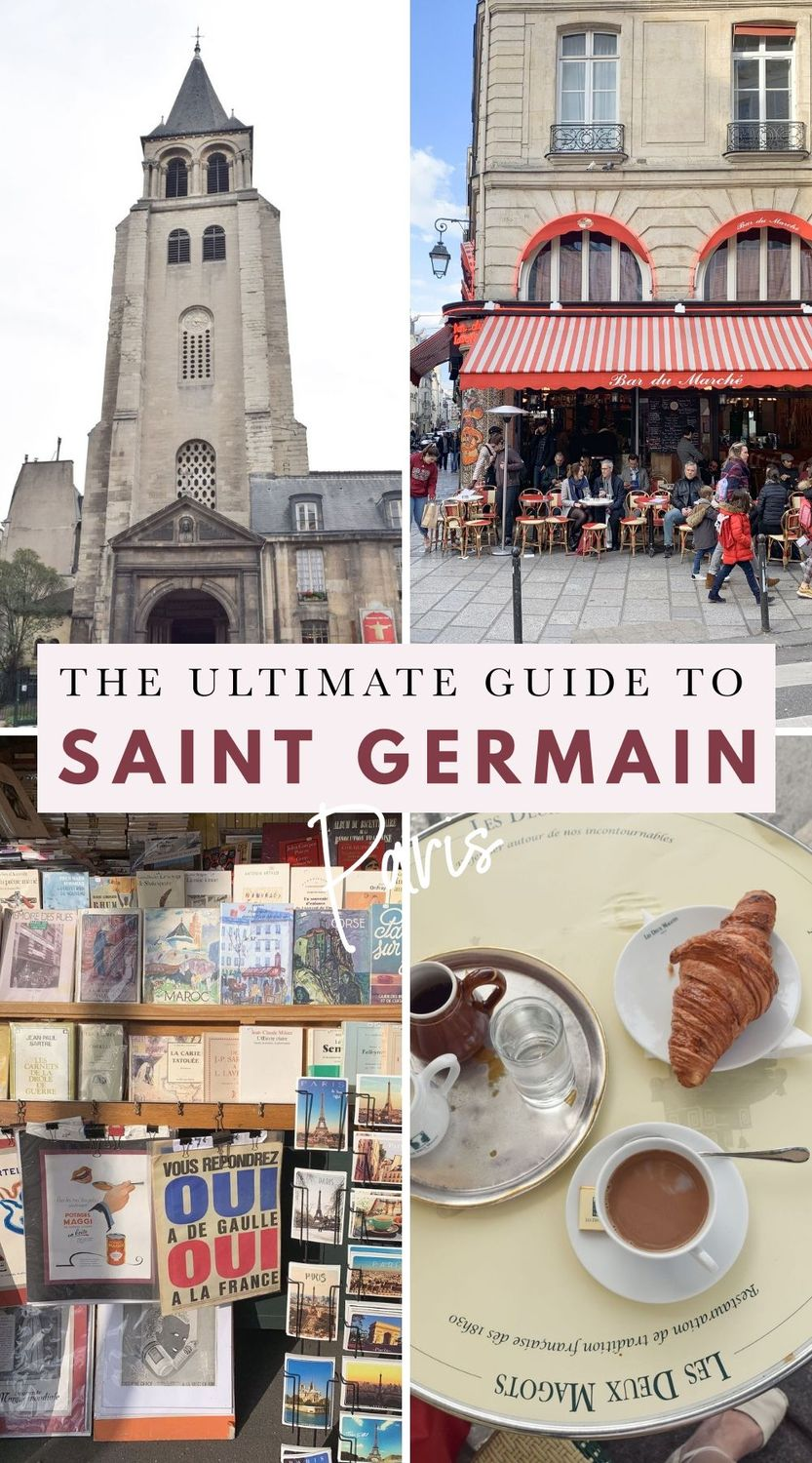The Ultimate Guide To Saint Germain, Paris: Things to do in the 6th arrondissement of Paris, France