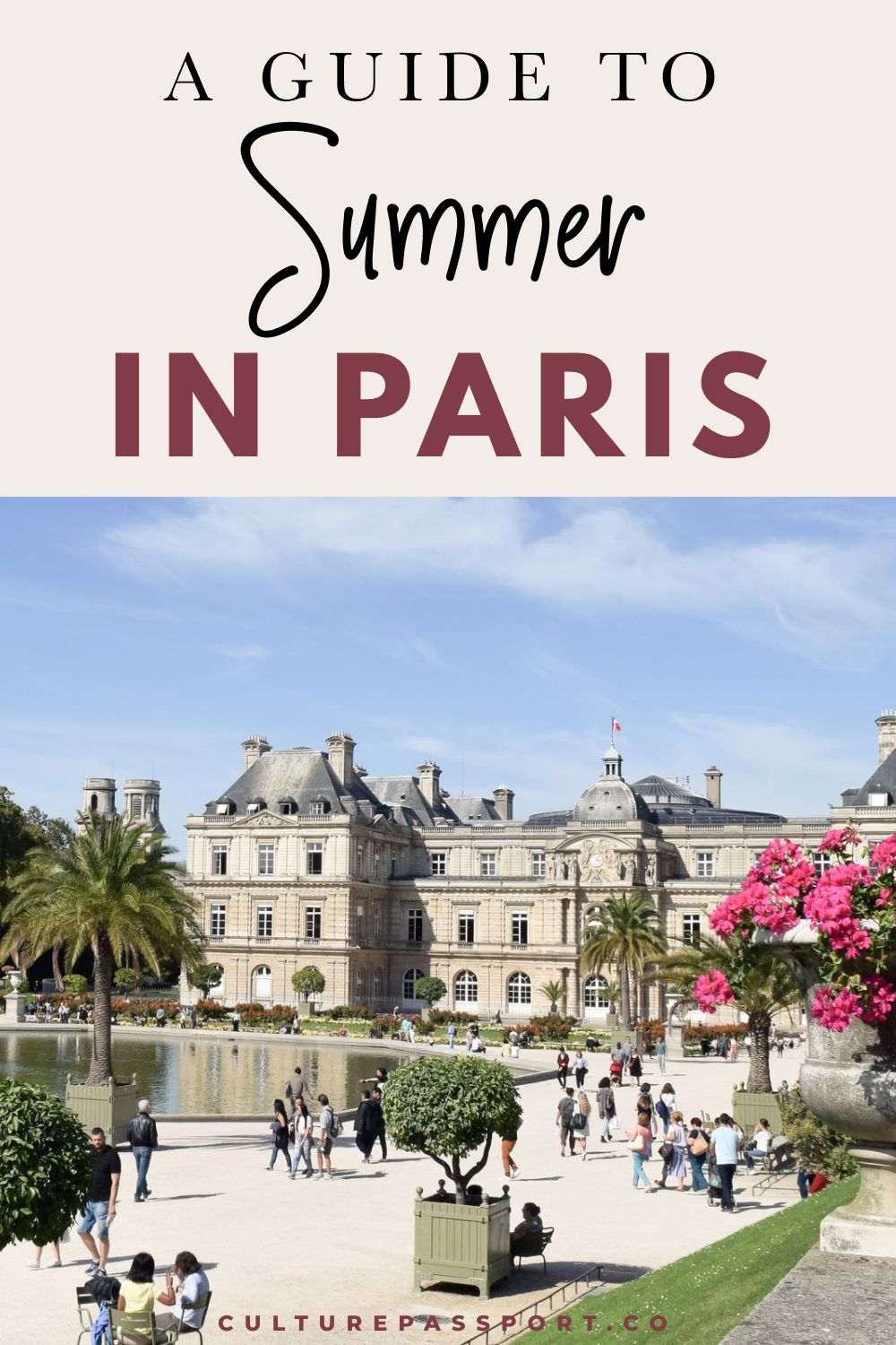 A Guide to Summer in Paris – The Ultimate Guide to Visiting Paris in Summer with what to do, where to go, things to do, and places to see! #parisguide